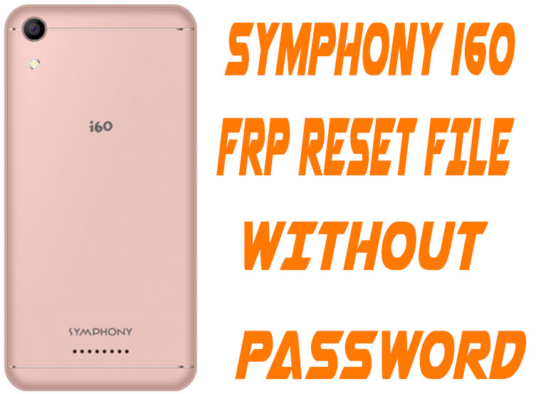 Symphony i60 Frp Remove File Without Password