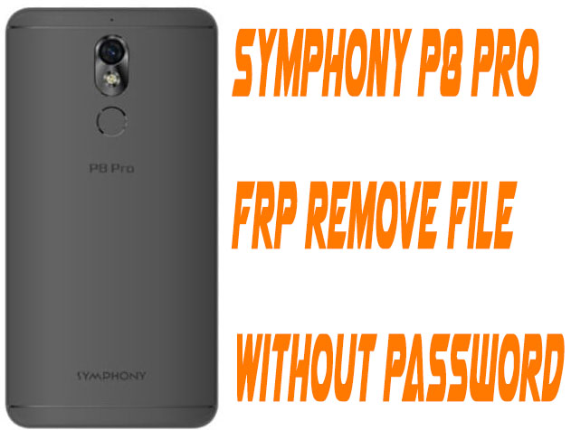 Symphony P8 Pro Frp Remove File Without Password