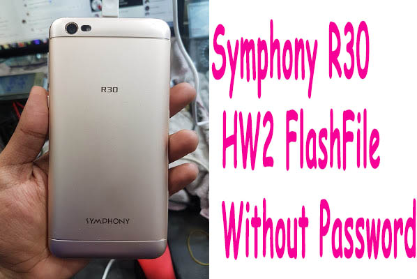 Symphony R30 HW2 Flash File