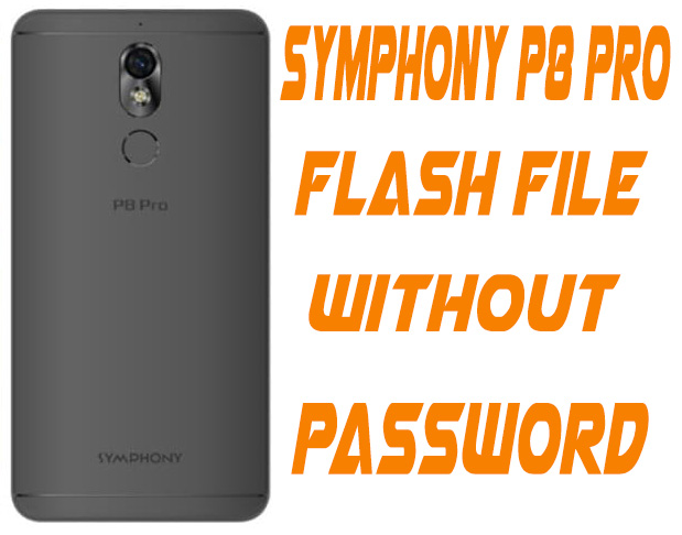 SYMPHONY P8 PRO FIRMWARE FLASH FILE WITHOUT PASSWORD