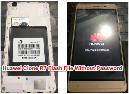 Huawei Clone R7 Flash File Without Password | FixFirmwareX