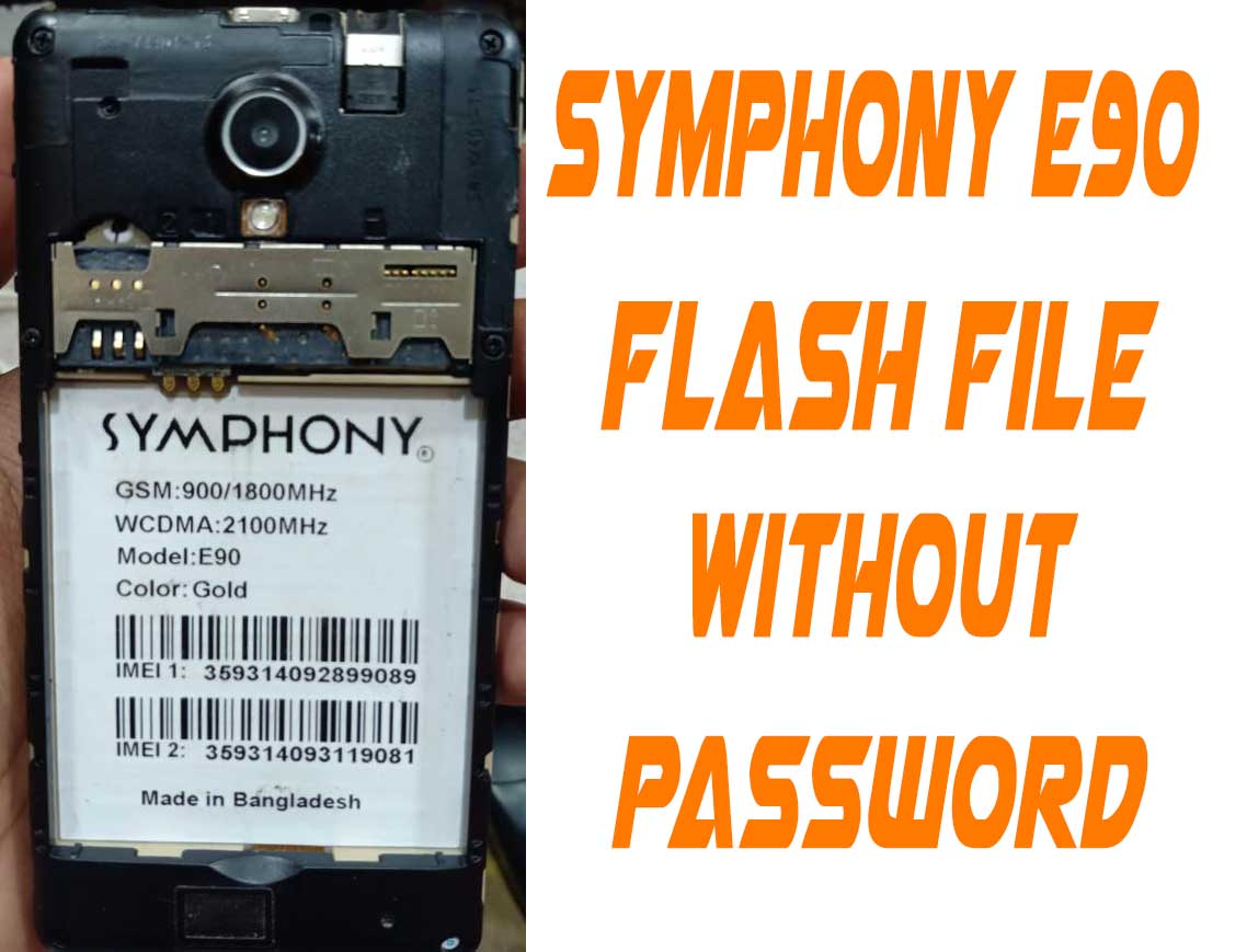Symphony E90 Flash File Without Password