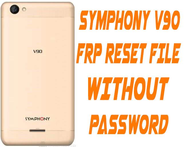 Symphony V90 Frp Bypass Reset File Without Password