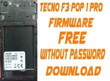 Tecno F3 Pop 1 Pro Firmware Free (Hang Logo Camera Fix Care File)