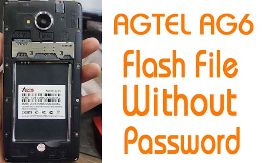 AGTEL AG6 flash File Without Password
