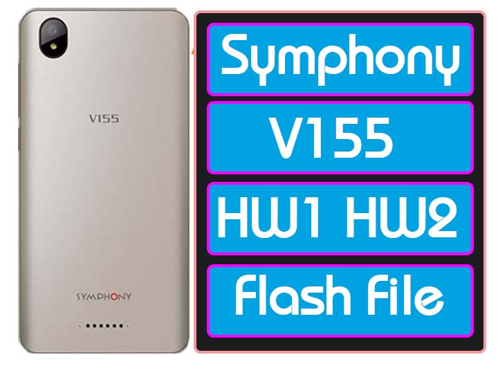 Symphony V155 Flash File All Version (HW1&HW2) ROM