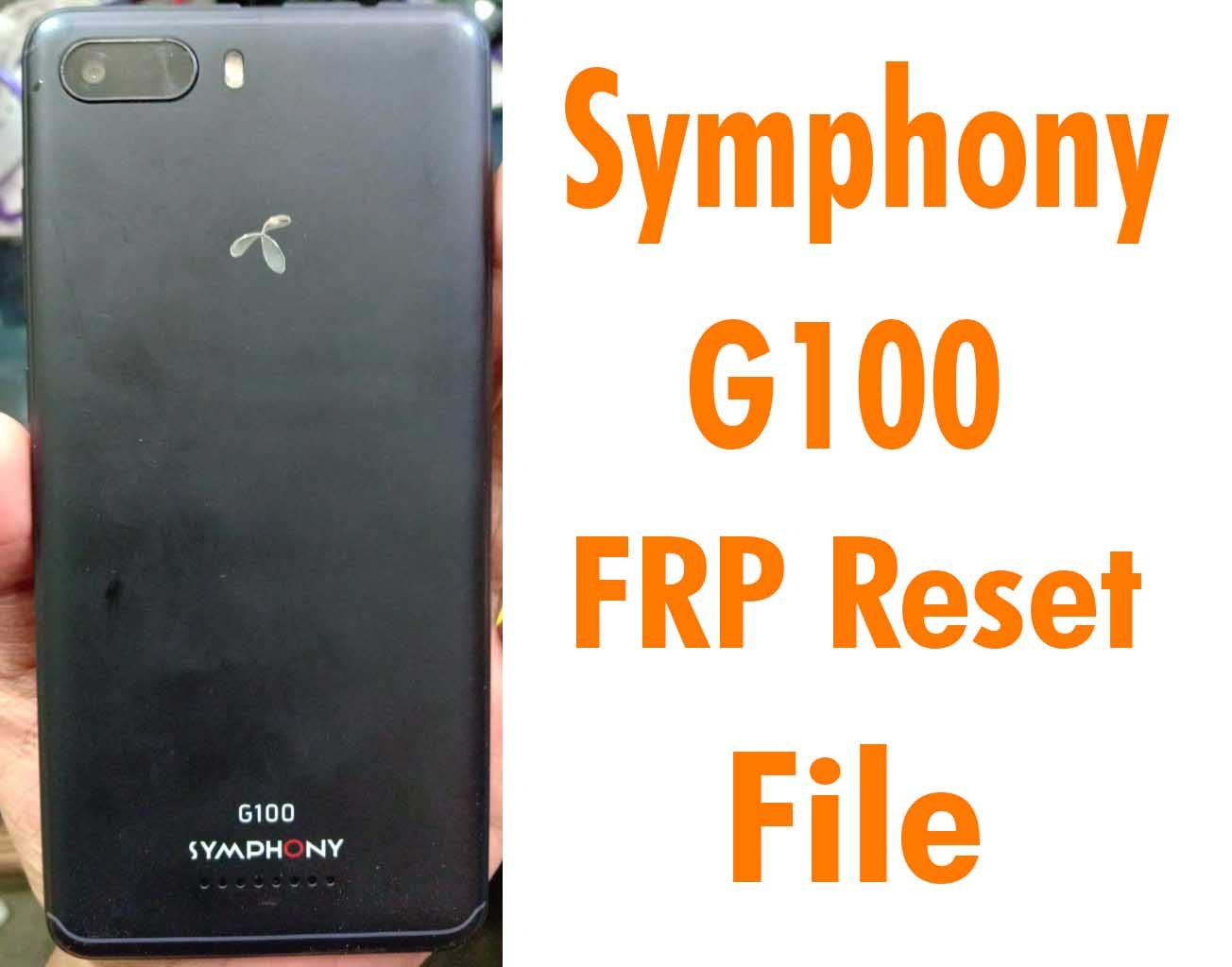 Symphony G100 Frp Reset File Without Password