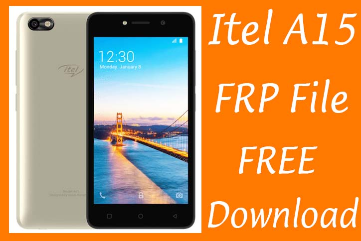 Itel A15 Frp Reset File Bypass Without Password