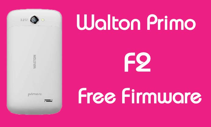 Walton Primo F2 Stock Firmware (Flash File) Free Download