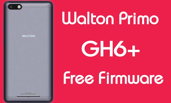 Walton Primo GH6 Plus Stock Firmware (Flash File) Free