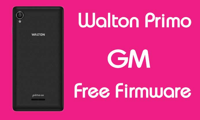 Walton Primo GM Stock Firmware (Flash File) Free Download
