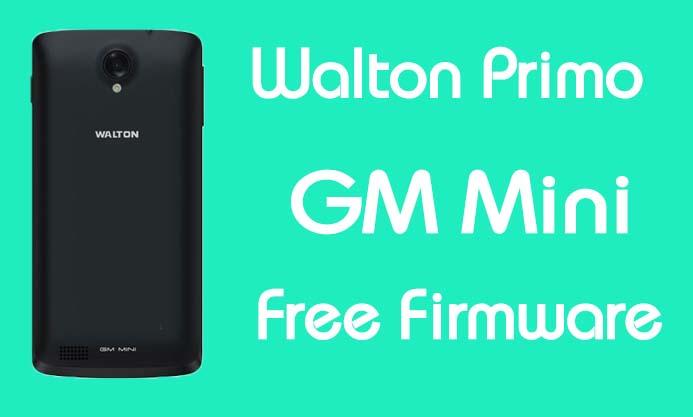 Walton Primo GM Mini Stock Firmware (Flash File) Free Download