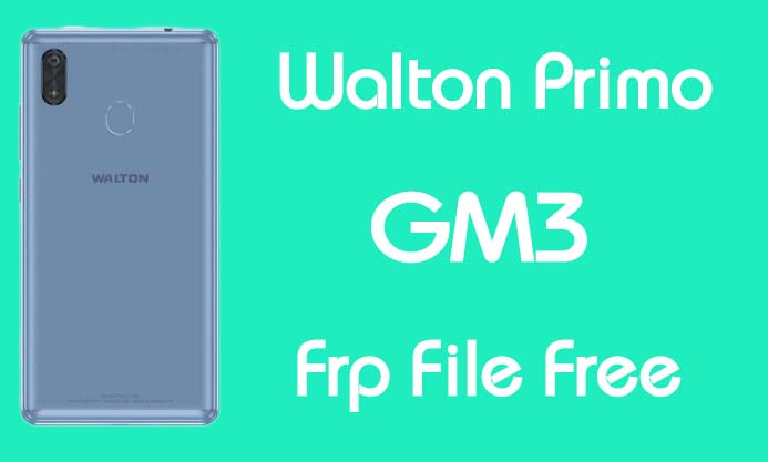 Walton Primo GM3 Frp Reset File Bypass Free By