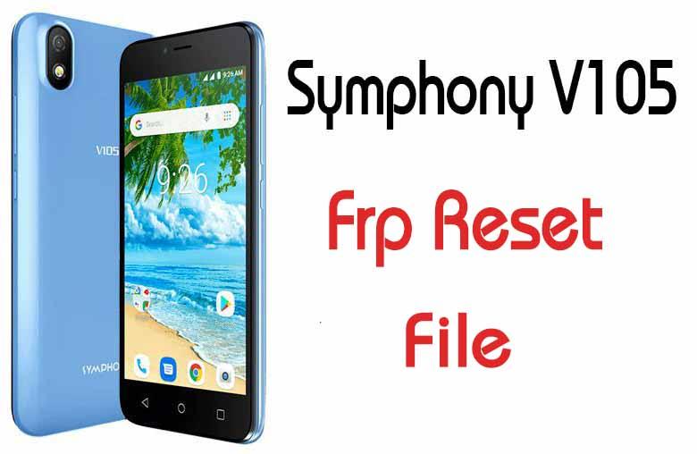 Symphony V105 Frp Reset Bypass File 50MB Without Box