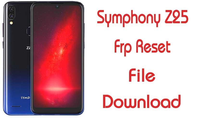 Symphony Z25 Frp Reset Bypass File 50MB Without Box