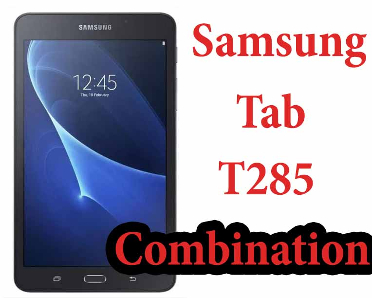 Samsung Tab A7.0 T285 Combination File Free Download