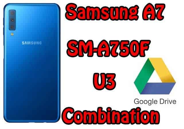 Samsung A7 2018 A750F U3 Combination File Free Download