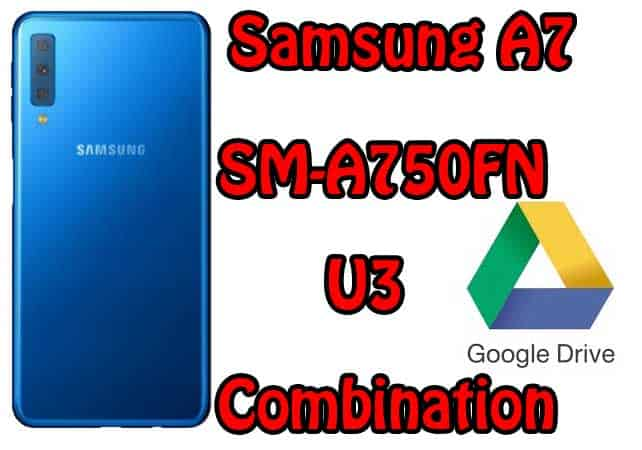 Samsung A7 2018 A750FN U3 Combination File Free Download