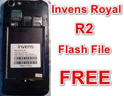 Invens Royal R2 Flash File (LCD Fixed) Dead Fix