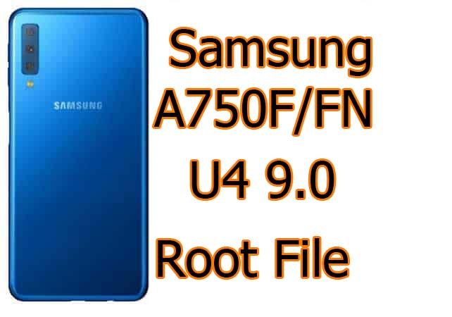 Samsung A7 2018 SM-A750F U4 9.0 Root File (Tested)